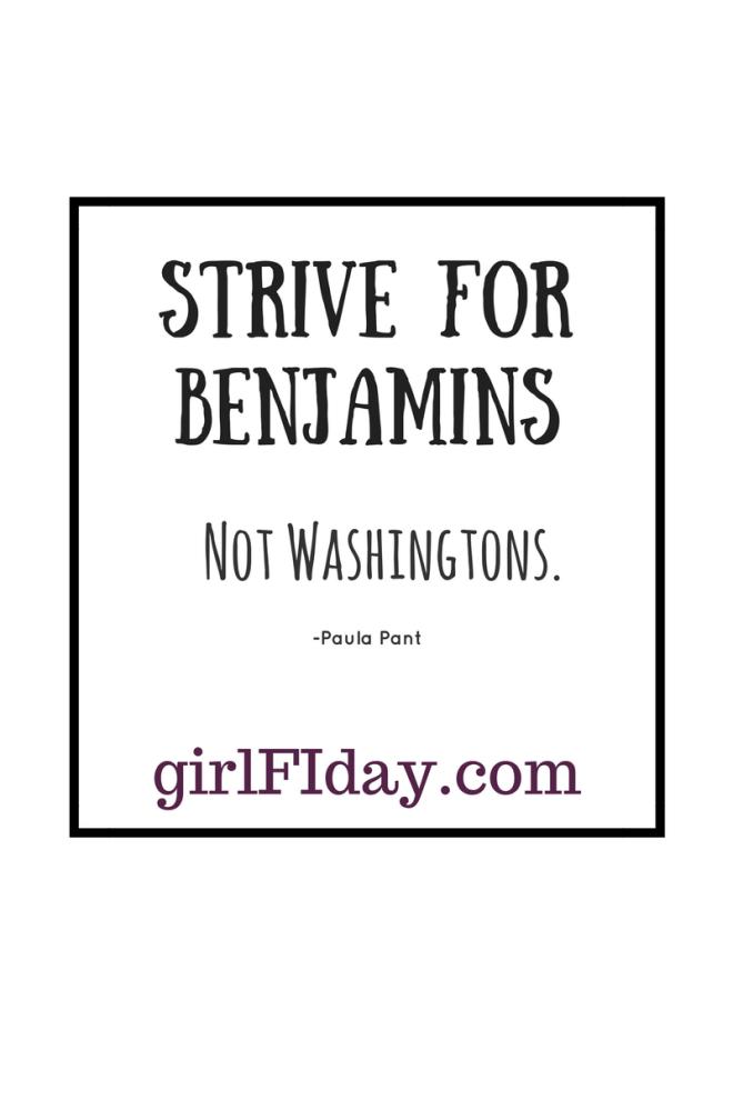 Strive for Benjamins