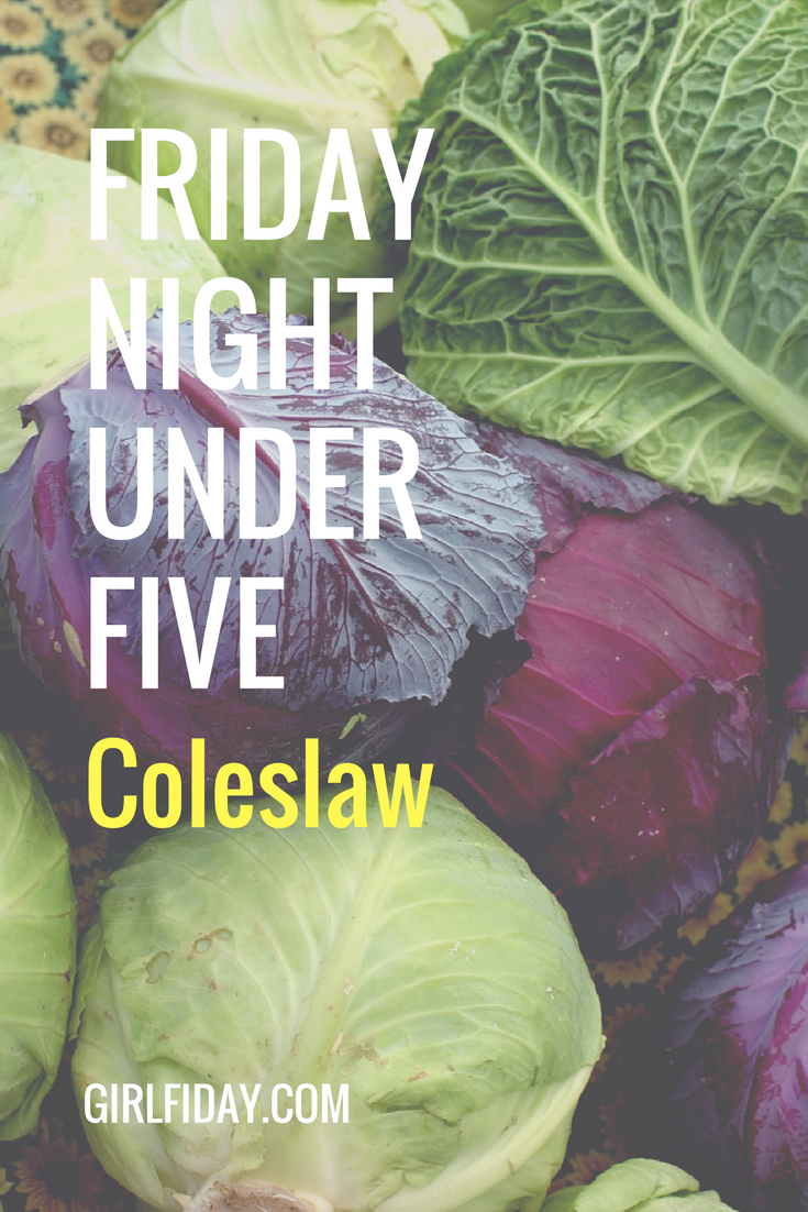Friday Night Under Five Coleslaw